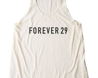 Forever 29 Shirt Funny Gifts Women Birthday Gifts For Her Birthday Funny Top Ladies Tank Top Women Funny Birthday Shirt Racerback Tank Top