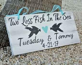 Beach Wedding Sign Nautical Wedding Decor, Two Less Fish In The Sea, Turquoise Wedding Decor Beach Sign