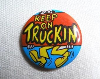 Vintage 60s Keep on Truckin - Pin / Button / Badge