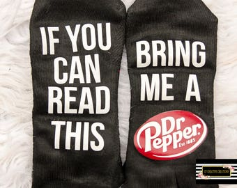 If you can read this bring me A Dr Pepper