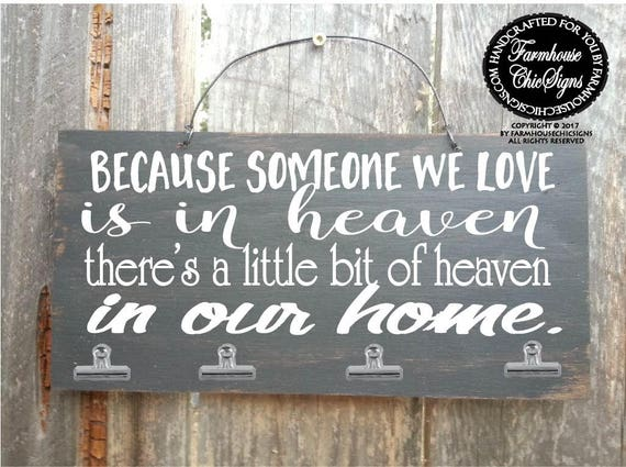 Because Someone We Love Is In Heaven Photo Holder