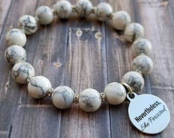 """White Turquoise Stretch Bracelet w/ """"Nevertheless She Persisted"""" Stainless Steel Charm *FREE SHIPPING*"""