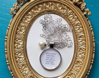 Hobbit Quote Necklace, Still round the corner there may wait  A new road or a secret gate, J.R.R. Tolkien, Book Nook, MarjorieMae