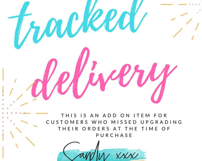 add on Tracked delivery for customers of Sandy Kisses UK only to be used if item hasn't been marked as shipped