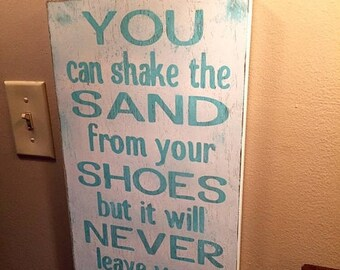 SUMMER SALE custom beach wood signs - you can shake the sand from your shoes but it will never leave your soul - nautical signs - beach sign