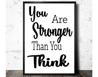 You Are Stronger Than You Think, Printable Quote Art, Inspirational Art, Motivational Art, Empowered Women, Wall Art, Instant Download