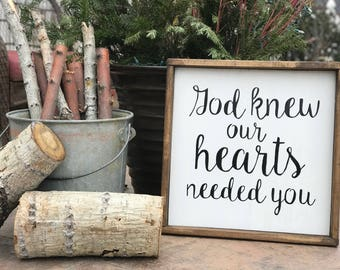 19x19 Painted & Framed Wood Sign- God Knew Our Hearts Needed You - Quote- Nursery - Bedroom