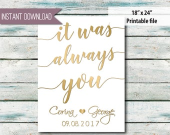 """It was always you 18"""" x 24"""" INSTANT DOWNLOAD Printable file"""