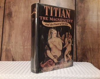 TITIAN The MAGNIFICENT  Hardcover Book, First Edition, 1946, The Venice Of His Day, Arthur Stanley Riggs, Italian Renaissance, Rome, Pope