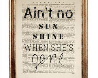 Ain't No Sunshine When She's Gone, Book Page Print, Pop Art Decor, Mixed Media Art, Dictionary Art Print, Decor, Illustration, Digital Print