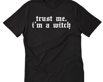 Trust Me, I'm A Witch T-shirt Funny Tee Halloween Witch Wicca Wiccan Tee Shirt