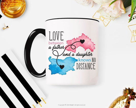 Gift For FATHER, Father's Day Gift from Daughter, Long Distance Relationship Coffee Mug, Father Birthday Gift, no distance mug