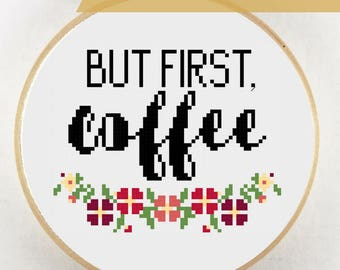 But First Coffee Cross Stitch Pattern Instant Download, Coffee Please, Coffee Lovers, Coffee Lover, Coffee Pattern, OK But First Coffee