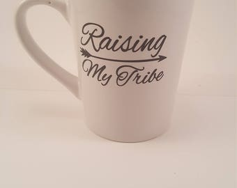 Raising My tribe mug/coffee mug/tea