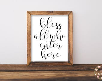 Bless All Who Enter Here Print, Bless All Who Enter Print, Christian Wall Art, Bless Printable, Scripture Printable, Entryway Wall Art,