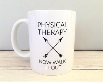 Physical Therapy Mug, Physical Therapy Coffee Mug, PT Mug, PT Coffee Mug, PT Gift, Physical Therapy Gift, Walk It Out Mug, Funny Mug