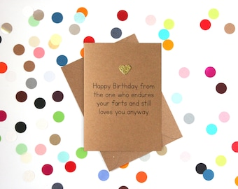 Funny Birthday card: Happy Birthday from the one who endures your farts and still loves you anyway
