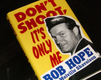 1990 1st Ed/1st Print Don't Shoot, It's Only Me, Comedy History of the U.S. by Bob Hope with Melville Shavelson