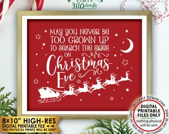 """May You Never Be Too Grown Up To Search The Skies On Christmas Eve Sign, Look for Santa Search, Red PRINTABLE 8x10"""" X-mas Wall Decor <ID>"""