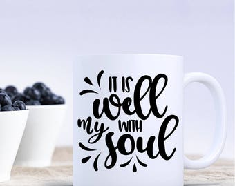 It Is Well With My Soul Coffee Mug Coffee Cup, Religious Mug, Christian Gift