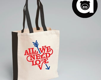 Tote Bag  - All We Need Is Love Bag - Reusable shopping bag - Grocery Bag - Canvas Tote Bag - Quote Bag