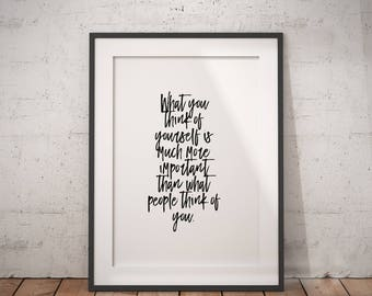 Opinion Quote | What You Think, Encouragement Gift, Confidence Quotes, Confident Quotes, Printable Poster, Inspiring Saying, Self Love