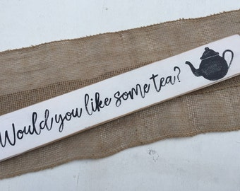 Wooden Tea Sign, Would you like some tea?, Tea Sign, Rustic Tea Sign, Kitchen Sign, Wood Kitchen sign, farmhouse tea sign, black and white