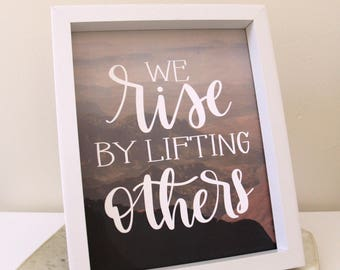 Inspirational Print | We Rise by Lifting Others | Digital Prints | Typography Print Quotes | Gift for Boss | Motivational Print | Shelf Art