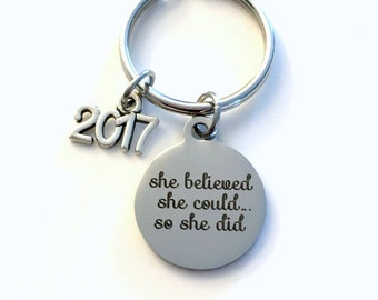 Congratulation Gift, 2017 Job Promotion Key Chain, Milestone Achievement Celebration Graduation She believed she could so she did 2018 2019