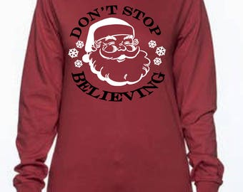 Santa's Don't Stop Believing Shirt