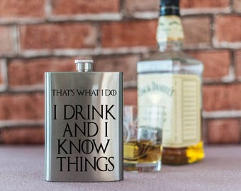 Game Of Thrones I Drink & I Know Things that What I do Funny Quote 8oz Stainless Steel Hip Flask Quote Whisky Spirit Flask Tyrion Lannister