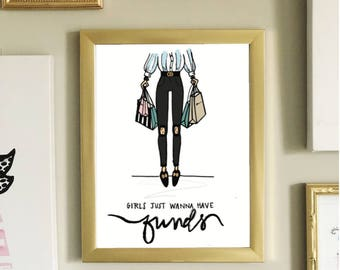 Girls Just Wanna Have Funds Print