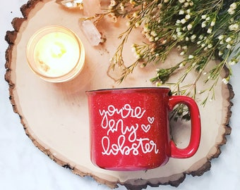 You're My Lobster / FRIENDS / Hand Lettered / Red Campfire Mug
