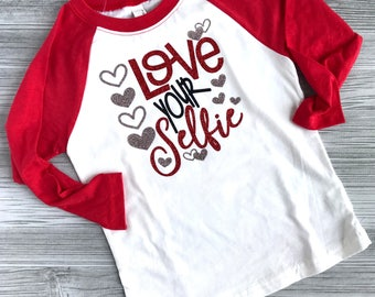 Valentines Shirt, Love Your Selfie Tee, Girl Valentine Shirt, Selfie Shirt, Valentines Outfit, Valentines Day Shirt, Love Shirt