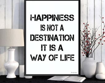 Happiness is not a destination quote, Black and white quote poster, Word art, Modern design, Home wall art decor, Quote print, Poster print