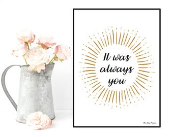 It was always you quote, Love poster, Love quote, Poster quote, Wall art decor, Home decor, Typography quote, Positive quote wall, Digital
