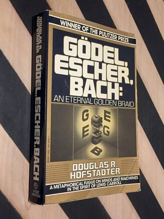 Godel, Escher, Bach: An Eternal Golden Braid by Douglas Hofstadter (1980) trade paperback book