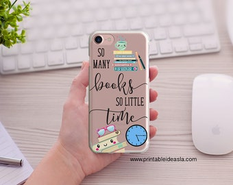 iPhone Case, So Many Books So Little Time, Kawaii, Art Book Lover Transparent iPhoneCase, 5/5s/SE, iPhone 6/6s, iPhone 6Plus/6sPlus, 7/7Plus