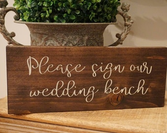 Please sign our wedding bench sign. Wedding table sign. Wedding prop. Wedding sign. Wood sign. Please sign our wedding bench rustic sign.