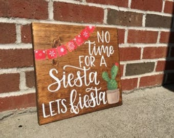 Custom Wood Sign | No Time For A Siesta Lets Fiesta | Fiesta | Party Decor | Fiesta Decor | Cactus | Party Sign | Birthday