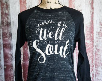 It is well with my soul baseball tee- adult sizes