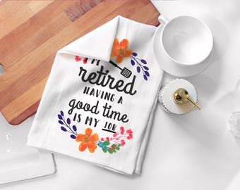 Retirement Tea Towel Gift - Funny Retired Towel Flour Sack -Retirement Gifts Unique Ideas -Retired Employee Gift -Retirement Gifts For Women