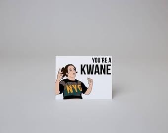 You're a KWANE - Broad City Abbi Card