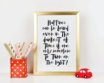 CHILDREN WALL ART, Happiness Can Be Found Even In The Darkest Of Times if One Only Remembers To Turn On The Light,Kids Gift,Quote Prints