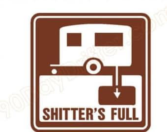 Shitter's Full RV decal