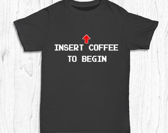 Insert Coffee to Begin - Men's Coffee T-shirt - Geeky Shirt - Nerdy Gifts - Geek Gifts - Coffee Gifts for Him - - Game Over T-shirt