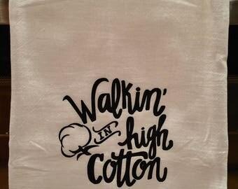 Flour Sack Kitchen Towel, Southern Kitchen Towel, Walking In High Cotton