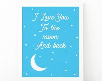 I love you to the moon and back, I love you Wall art, Printable art, wall art print, Nursery print, Love wall art, nursery decor, moon print