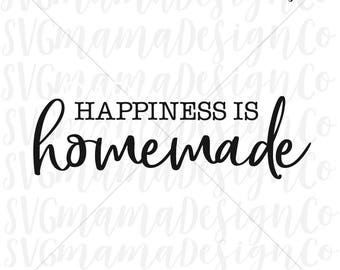Happiness Is Homemade SVG Rustic Sign Quote Vector Image Cut File for Cricut and Silhouette