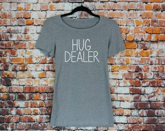 Hug Dealer T-shirt- Women's Hug Dealer Tee, Christmas Gifts. funny shirt, tshirt, ladies shirt, Gift, Fitted tee.